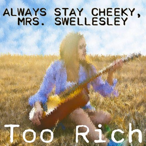 Always Stay Cheeky, Mrs. Swellesley