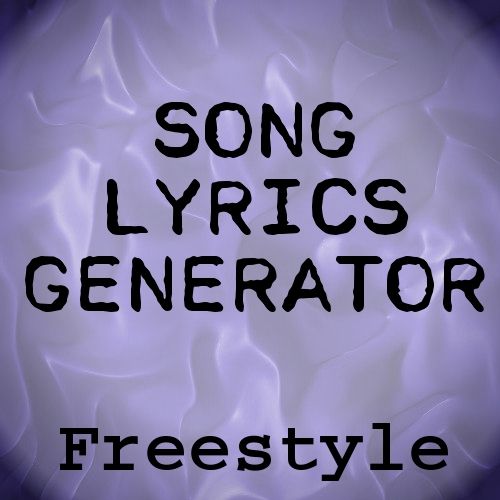 Freestyle Song Lyrics Generator
