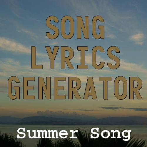 Summer Song Lyrics Generator