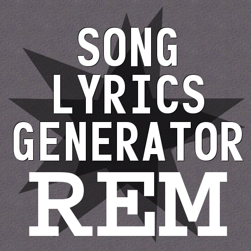 rem song lyrics generator